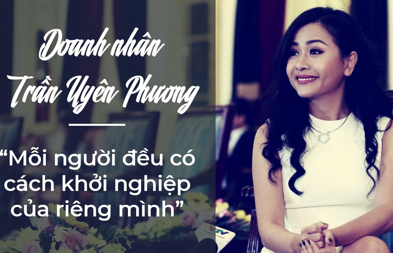 e magazine doanh nhan tran uyen phuong moi nguoi deu co cach khoi nghiep cua rieng minh