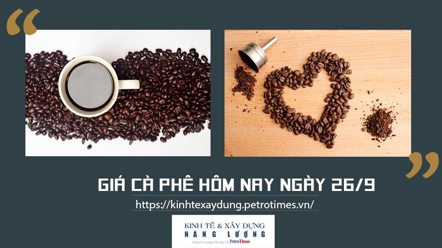 Giá cà phê hôm nay ngày 26/9: Tăng nhẹ tại một số vùng trọng điểm