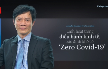 """Linh hoạt trong điều hành kinh tế, xác định khó có """"Zero Covid-19"""""""