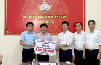 VietinBank ủng hộ tỉnh Quảng Trị 8 tỷ đồng khắc phục hậu quả lũ lụt