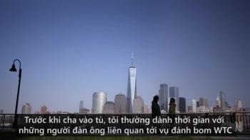 Con trai thủ phạm vụ khủng bố 11/9 ở Mỹ hồi tưởng về cha